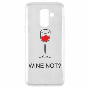 Phone case for Samsung A6+ 2018 Wine not - PrintSalon