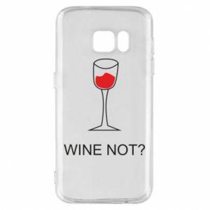 Phone case for Samsung S7 Wine not - PrintSalon