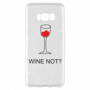Phone case for Samsung S8 Wine not - PrintSalon