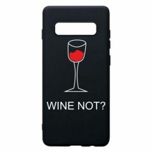 Phone case for Samsung S10+ Wine not - PrintSalon