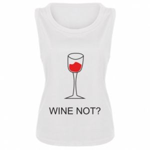 Women's t-shirt Wine not - PrintSalon