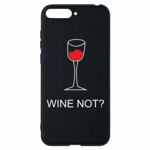 Phone case for Huawei Y6 2018 Wine not - PrintSalon