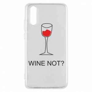 Phone case for Huawei P20 Wine not - PrintSalon