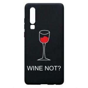 Phone case for Huawei P30 Wine not - PrintSalon