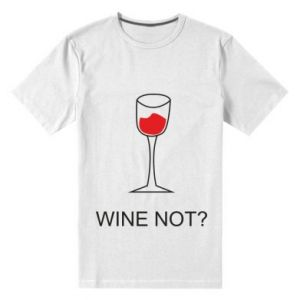 Men's premium t-shirt Wine not