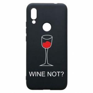 Phone case for Xiaomi Redmi 7 Wine not - PrintSalon