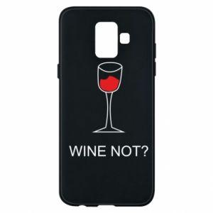 Phone case for Samsung A6 2018 Wine not - PrintSalon