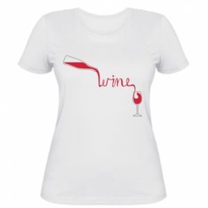 Women's t-shirt Wine pouring into glass
