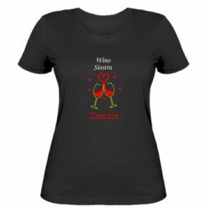 Damska koszulka Wino, siostra, zawsze