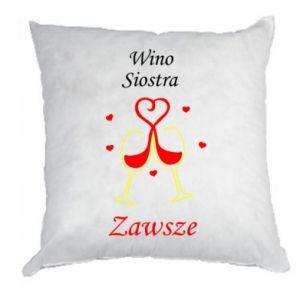 Poduszka Wino, siostra, zawsze