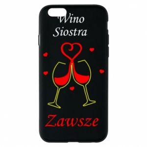 Etui na iPhone 6/6S Wino, siostra, zawsze