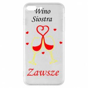 Etui na iPhone 7 Plus Wino, siostra, zawsze