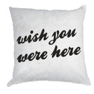 Poduszka Wish you were here