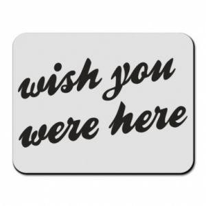 Podkładka pod mysz Wish you were here