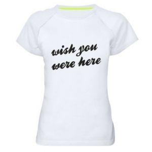 Damska koszulka sportowa Wish you were here