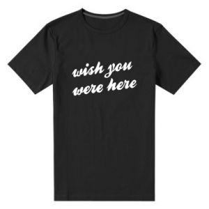 Męska premium koszulka Wish you were here