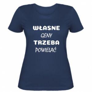 Women's t-shirt Own genes must be reproduced - PrintSalon