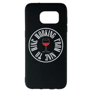 Samsung S7 EDGE Case Working from nine to wine