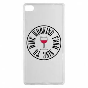 Huawei P8 Case Working from nine to wine