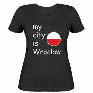 Women's t-shirt My city isWroclaw