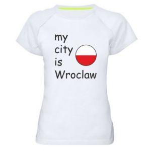 Damska koszulka sportowa My city is Wroclaw