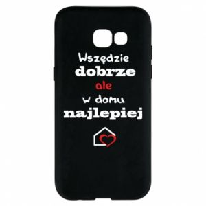 Phone case for Samsung A5 2017 Well everywhere but at home is best - PrintSalon
