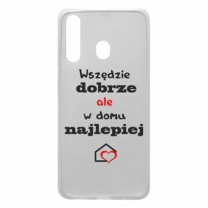 Phone case for Samsung A60 Well everywhere but at home is best - PrintSalon