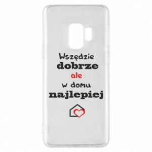 Phone case for Samsung S9 Well everywhere but at home is best - PrintSalon