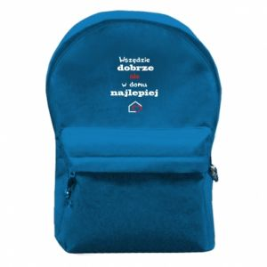 Backpack with front pocket Well everywhere but at home is best - PrintSalon