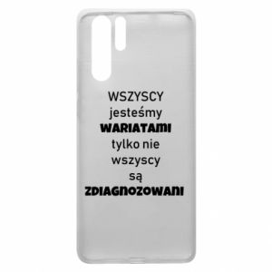 Etui na Huawei P30 Pro Wszyscy jesteśmy wariatami...