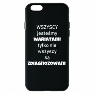 Phone case for iPhone 6/6S We are all crazy... - PrintSalon