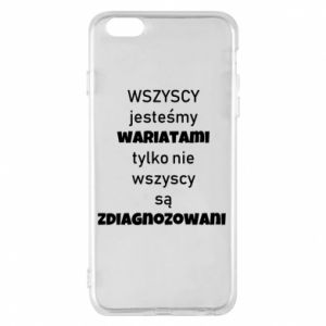Phone case for iPhone 6 Plus/6S Plus We are all crazy... - PrintSalon