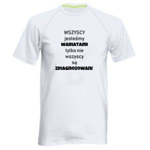 Men's sports t-shirt We are all crazy...