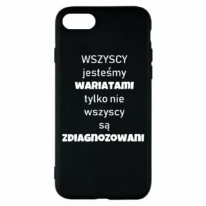 Phone case for iPhone 7 We are all crazy... - PrintSalon