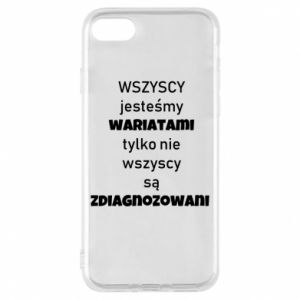 Phone case for iPhone 8 We are all crazy... - PrintSalon
