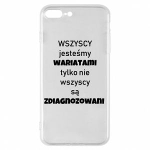 Phone case for iPhone 8 Plus We are all crazy...