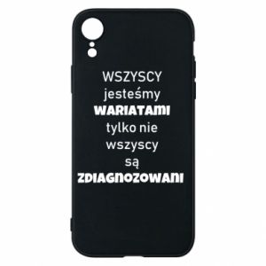 Phone case for iPhone XR We are all crazy... - PrintSalon