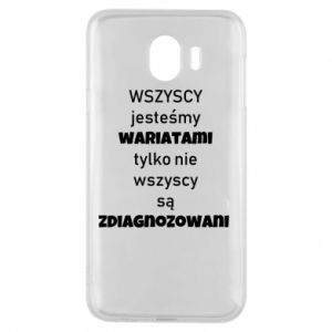 Phone case for Samsung J4 We are all crazy... - PrintSalon