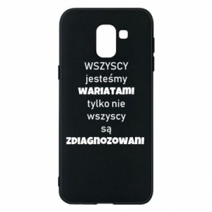 Phone case for Samsung J6 We are all crazy... - PrintSalon