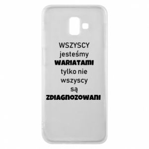 Phone case for Samsung J6 Plus 2018 We are all crazy... - PrintSalon