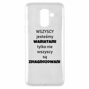 Phone case for Samsung A6+ 2018 We are all crazy... - PrintSalon