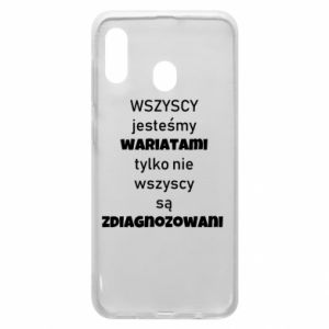 Phone case for Samsung A20 We are all crazy...