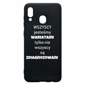 Phone case for Samsung A30 We are all crazy... - PrintSalon