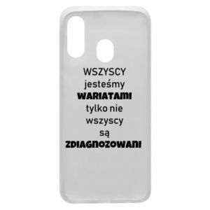 Phone case for Samsung A40 We are all crazy... - PrintSalon