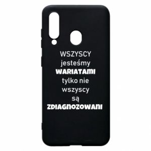 Phone case for Samsung A60 We are all crazy... - PrintSalon