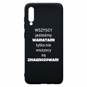 Phone case for Samsung A70 We are all crazy... - PrintSalon