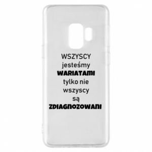 Phone case for Samsung S9 We are all crazy... - PrintSalon