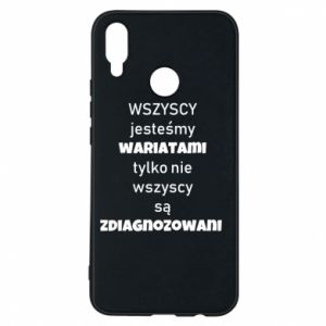 Phone case for Huawei P Smart Plus We are all crazy...