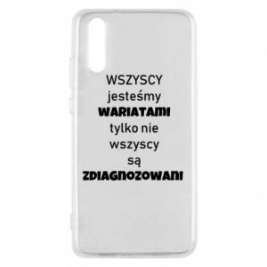 Phone case for Huawei P20 We are all crazy... - PrintSalon