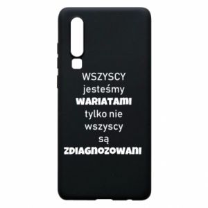 Phone case for Huawei P30 We are all crazy... - PrintSalon